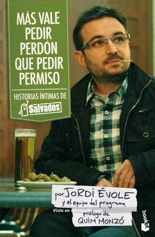 """Libro """"Más vale pedir perdón que pedir permiso: Historias íntimas de Salvados"""" (Jordi Évole) [papel]"""