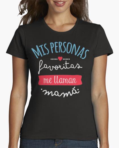 Camiseta Mis personas favoritas me llaman mama