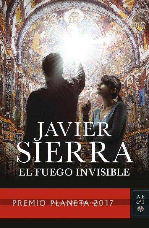 Libro El Fuego Invisible de Javier Sierra (Premio Planeta 2017)