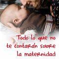 Libro 'Todo lo que no te contarán sobre la maternidad' de Carmen Amoraga