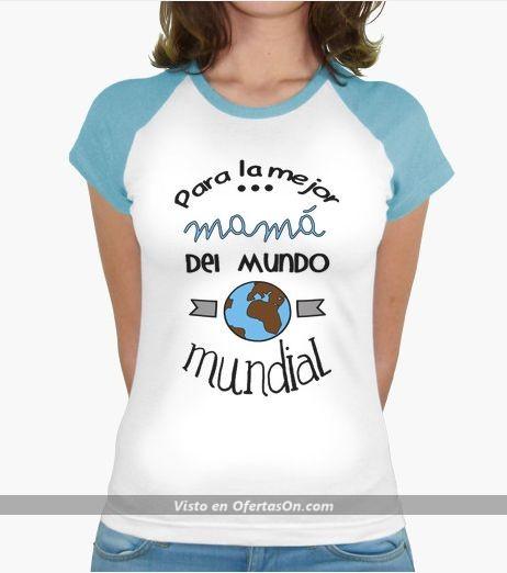 camiseta para la mejor mama del mundo mundial
