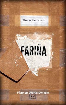 Libro Fariña Historia e indiscreciones del narcotráfico en Galicia de Nacho Carretero