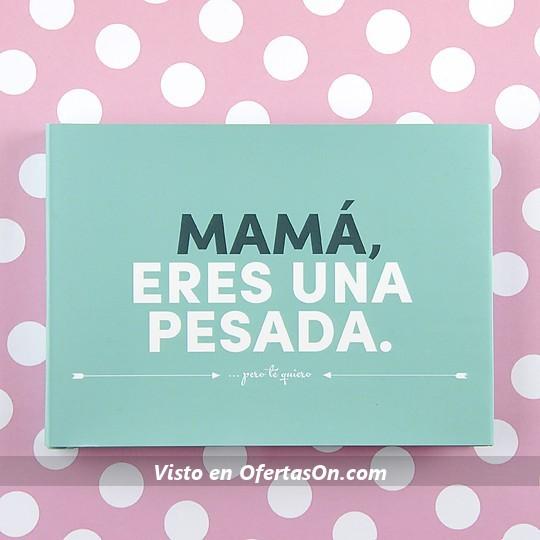 Libro 'Mamá, eres una pesada... pero te quiero'