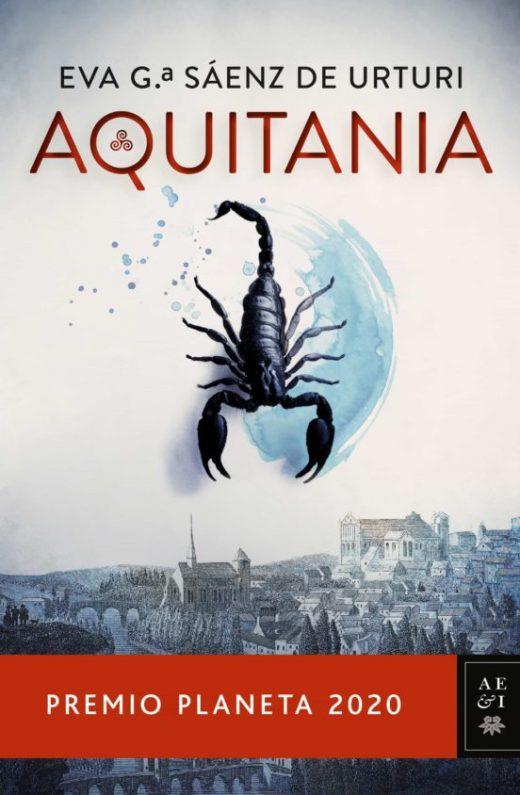 Libro Aquitania de Eva Garcia Saenz de Urturi Premio Planeta 2020 tapa dura