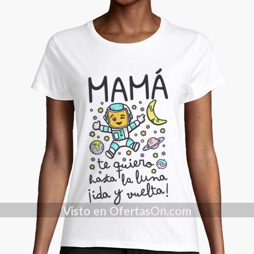 Camiseta Mama te quiero hasta la Luna ida y vuelta
